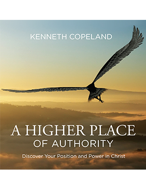 A Higher Place of Authority (Kenneth Copeland)