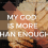 My God is More than Enough!