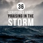 36 Scriptures About Praising in the Storm