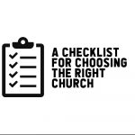 A Checklist for Choosing the Right Church