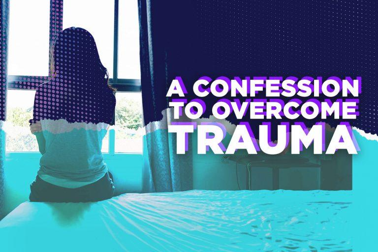 A Confession to Overcome Emotional Trauma