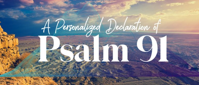 A Personalized Declaration of Psalm 91