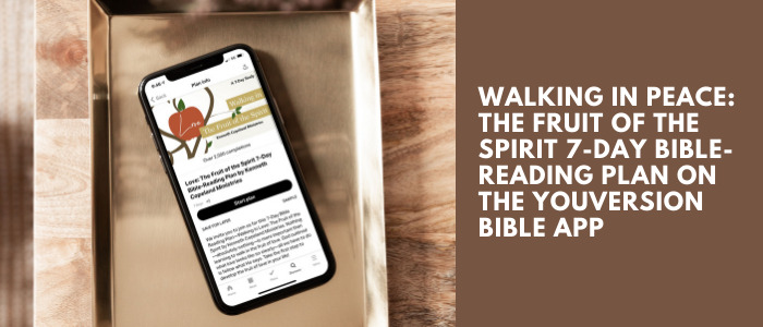 Walking in Peace: The Fruit of the Spirit